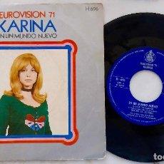 Discos de vinilo: KARINA. EN UN MUNDO NUEVO. EUROVISION 1971. SINGLE ORIGINAL ESPAÑA 1971. Lote 280389938