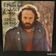 Discos de vinilo: CARLOS LUENGO / YO TE QUIERO TANTO / SINGLE - HISPAVOX-1974 / MBC. ***/***. Lote 280398438
