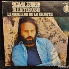 Discos de vinilo: CARLOS LUENGO / MENTIROSA / SINGLE - HISPAVOX-1975 / MBC. ***/***. Lote 280398653