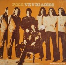 Discos de vinilo: POCO - VE Y DI ADIÓS. GO AND SAY GOODBYE. Lote 280440938