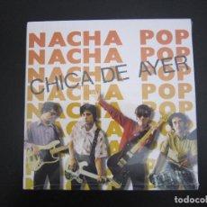 Discos de vinilo: EP - POP - NACHA POP (LA CHICA DE AYER / NADIE PUEDE PARAR) REEDICIÓN 2019 - PRECINTADO. Lote 280528428