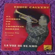 """Discos de vinilo: EDDIE CALVERT – EL HOMBRE DE LA TROMPETA DORADA ,VINYL 7"""", EP SPAIN 7EML 28090. Lote 280730018"""
