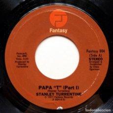 Discos de vinil: STANLEY TURRENTINE: PAPA T (PART I & II) - SINGLE - 1977 - FANTASY (USA) - CASI NUEVO (NM). Lote 280785833