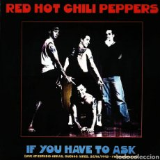 Discos de vinilo: RED HOT CHILI PEPPERS-IF YOU HAVE TO ASK (LIVE AT ESTADIO OBRAS. BUENOS AIRES, 26/01/1993-LP VINILO. Lote 280805938