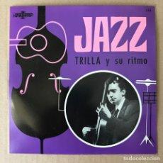 Discos de vinil: TRILLA Y SU RITMO JAZZ. SIN PONER. Lote 280966493
