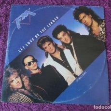 Discos de vinilo: FM – LET LOVE BE THE LEADER ,VINYL MAXI-SINGLE 1987 UK MERV T1. Lote 280999318