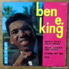 Discos de vinil: BEN E. KING - DON'T PLAY THAT SONG / HERE COMES THE NIGHT / STAND BY ME / YES - 1964. Lote 281935758