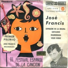 Discos de vinilo: JOSE FRANCIS / ENAMORADA (III FESTIVAL ESPAÑOL DE LA CANCION - BENIDORM) + 3 (EP RCA 1961) 33 RPM. Lote 281960038
