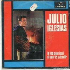 Disques de vinyle: JULIO IGLESIAS (X FESTIVAL DE BENIDORM) LA VIDA SIGUE IGUAL / EL AMOR ES PRESENTIR (SINGLE COLUMBIA. Lote 281961488