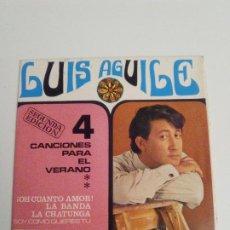 Discos de vinilo: LUIS AGUILE OH CUANTO AMOR / LA CHATUNGA / LA BANDA / SOY COMO QUIERES TU ( 1967 SONOPLAY SP ). Lote 282265128