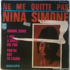 Discos de vinil: NINA SIMONE. NE ME QUITTE PAS/ GIMME SOME/ I PUT A SPELL ON YOU/ YOU'VE GOT TO LEARM. PHILIPS 1965. Lote 283343203