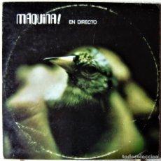 Discos de vinilo: MAQUINA EN DIRECTO...1ª EDICION 1972...2 LP´S...VINILOS EX. Lote 283357738