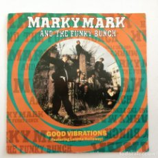 Discos de vinilo: MARKY MARK AND THE FUNKY BUNCH – GOOD VIBRATIONS / SO WHAT CHU SAYIN' 1991. Lote 283747243