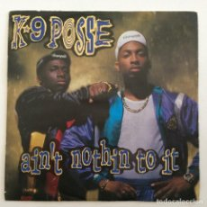 Discos de vinilo: K-9 POSSE – AIN'T NOTHIN' TO IT / THIS BEAT IS MILITARY UK,1989 ARISTA. Lote 283821208