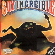 Dischi in vinile: SOY INCREIBLE - 25 NON-STOP INTERNATIONAL HITS. VERSIONES ORIGINALES / 2 LP POLYSTAR 1985 RF-10123. Lote 283838948