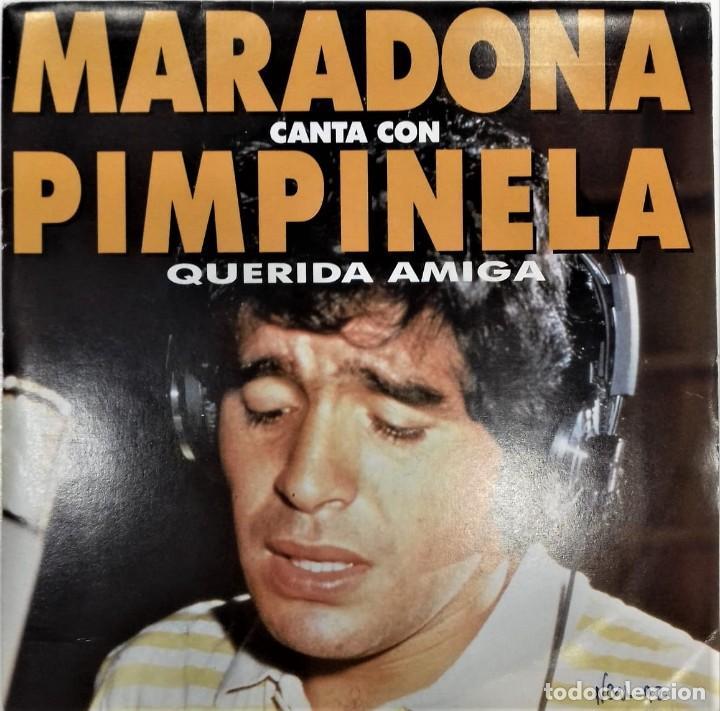 MARADONA CANTA CON PIMPINELA- QUERIDA AMIGA- SG. PROMO- ED. ESPAÑOLA- 1992 (Música - Discos - Singles Vinilo - Cantautores Internacionales)