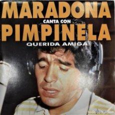 Discos de vinilo: MARADONA CANTA CON PIMPINELA- QUERIDA AMIGA- SG. PROMO- ED. ESPAÑOLA- 1992. Lote 284182498