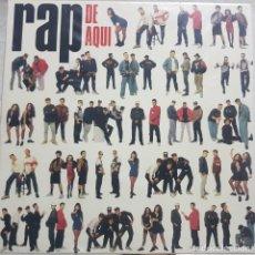 Discos de vinilo: RAP DE AQUÍ - LP - VARIOS ARTISTAS HIP HOP - 1990 ARIOLA. Lote 284299403
