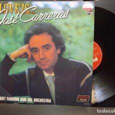 Discos de vinilo: JOSE CARRERAS-LOVE IS - ROBERT FARNON Y SU ORQUESTA- LP- 1984- PHILIPS PEPETO. Lote 284534953