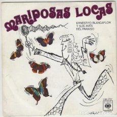Discos de vinilo: ERNESTITO BLANCAFLOR Y SUS AVES DEL PARAISO, MARIPOSAS LOCAS - SINGLE DE CBS 1.975. Lote 284631208