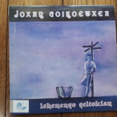 Discos de vinilo: JOXAN GOIKOETXEA - LEHENENGO GELTOKIAN. Lote 285057568
