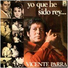 Discos de vinilo: VICENTE PARRA - YO QUE HE SIDO REY... / SOLEDADES - SG PROMO SPAIN 1973 - DIRESA DPP-026. Lote 285133963