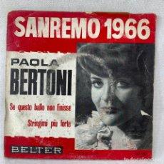 Discos de vinilo: SINGLE PAOLA BERTONI - SANREMO 1966 - ESPAÑA - AÑO 1966. Lote 285207833