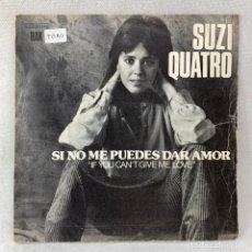 Discos de vinil: SINGLE SUZY QUATRO - SI NO ME PUEDES DAR AMOR - ESPAÑA - AÑO 1978. Lote 285208683