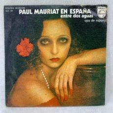 Discos de vinilo: SINGLE PAUL MAURIAT EN ESPAÑA - ENTRE DOS AGUAS - ESPAÑA - AÑO 1975. Lote 285213453