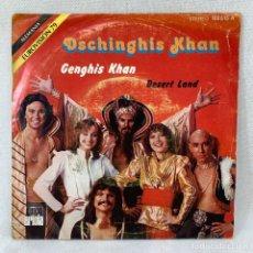 Discos de vinil: SINGLE DSCHINGHIS KHAN - GENGHIS KHAN / DESERT LAND - ESPAÑA - AÑO 1979. Lote 285215758