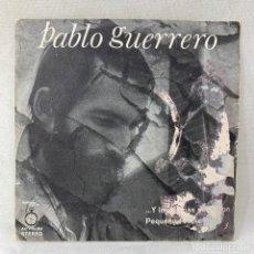 Discos de vinil: SINGLE PABLO GUERRERO - ...Y LOS DEMAS SE FUERON - ESPAÑA - AÑO 1971. Lote 285216383