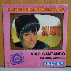Discos de vinilo: SALOMÉ , VIVO CANTANDO , AMIGOS , AMIGOS. Lote 285263753
