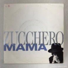 Discos de vinilo: SINGLE ZUCCHERO - MAMA - ESPAÑA - AÑO 1990. Lote 285295748