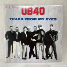 Discos de vinilo: SINGLE UB 40 - TEARS FROM MY EYES - ESPAÑA - AÑO 1991. Lote 285298468