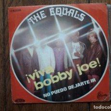 Discos de vinilo: THE EQUALS - VIVA BOBBY JOE + NO PUEDO DEJARTE IR. Lote 285383293
