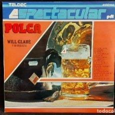 Discos de vinilo: WILL GLAHÉ Y SU ORQUESTA / POLCA / SERIE ESPECTACULAR / LP - TLDEC-1987 / MBC. ***/***. Lote 285384768