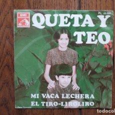 Discos de vinilo: QUETA Y TEO - MI VACA LECHERA + EL TIRO- LIROLIRO. Lote 285396768