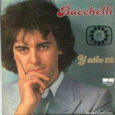 Discos de vinil: BACCHELLI (EUROVISION) / Y SOLO TU (SINGLE PROMO BELETER 1981 SOLO CARA A). Lote 285520688