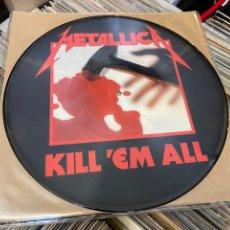 Discos de vinilo: METALLICA KILL 'EM ALL PICTURE LP DISCO DE VINILO. Lote 285537193