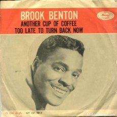 Disques de vinyle: BROOK BENTON / ANOTHER CUP OF COFFEE / TOO LATE TO TUR....(SINGLE MERCURY HOLANDES). Lote 285657653