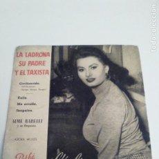 Discos de vinilo: LA LADRONA SU PADRE Y EL TAXISTA SOFIA LOREN AIME BARELLI ORQUESTA ( 1956 PATHE ESPAÑA ). Lote 285810268