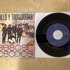 Discos de vinilo: LOQUILLO Y TROGLODITAS - BESOS ROBADOS - SINGLE 1988 - SPAIN. Lote 285811143