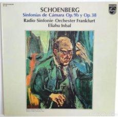Discos de vinilo: SCHOENBERG - SINTONÍAS DE CÁMARA OP 9B Y OP 38- ELIAHU INBAL PHILLIPS. Lote 285817928