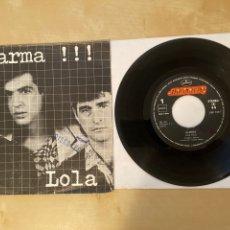 Discos de vinilo: ALARMA - LOLA / PERDIDO UNA VEZ MAS - SINGLE 1984 - SPAIN. Lote 286053663