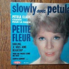 Discos de vinilo: PETULA CLARK - SLOWLY AVEC PETULA - PETITE FLEUR + DARLING, JE VOUS AIME BEAUCOUP + VOUS QUI PAS. Lote 286167698