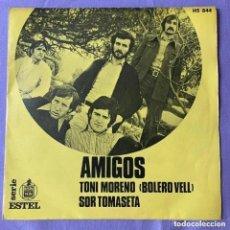 Discos de vinilo: SINGLE - AMIGOS - TONI MORENO ( BOLERO VELL) SOR TOMASETA - 1972. Lote 286249343