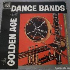 Discos de vinilo: THE GOLDEN AGE OF THE DANCE BANDS - GLENN MILLER, TOMMY DORSEY ... - AÑO 1965. Lote 286289168