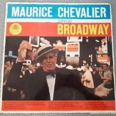 Discos de vinilo: MAURICE CHEVALIER - SINGS BROADWAY. Lote 286290523