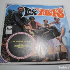 Discos de vinilo: SINGLE LOS YACKS. LA VACA LOLA. ASÍ REZAMOS HOY CEM 1968 SPAIN (PROBADO, SEMINUEVO). Lote 286376668