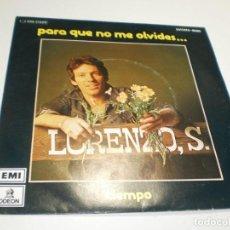 Discos de vinilo: SINGLE LORENZO SANTAMARÍA PARA QUE NO ME OLVIDES. TIEMPO. EMI 1975 SPAIN (PROBADO, SEMINUEVO). Lote 286397148